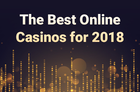 The Best Online Casinos for 2018